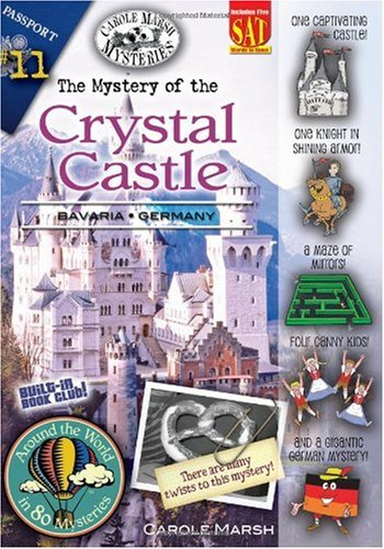 The Mystery of the Crystal Castle: Bavaria, Germany (Around the World in 80 Mysteries): Carole ...