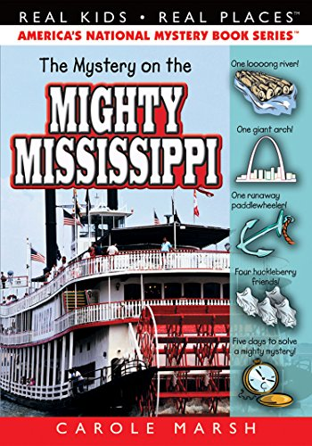 The Mystery on the Mighty Mississippi (14) (Real Kids Real Places): Carole Marsh