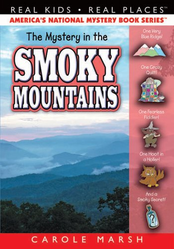 The Mystery in the Smoky Mountains (Real Kids! Real Places!): Carole Marsh