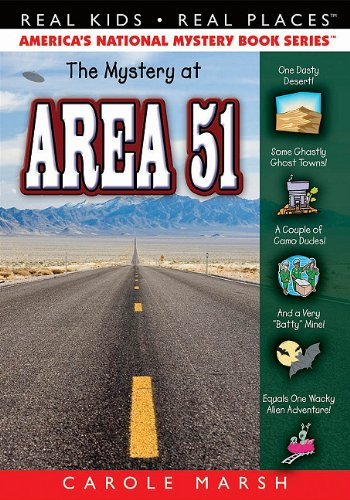 The Mystery at Area 51 Real Kids Real Places