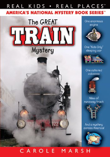The Great Train Mystery (47) (Real Kids Real Places): Carole Marsh