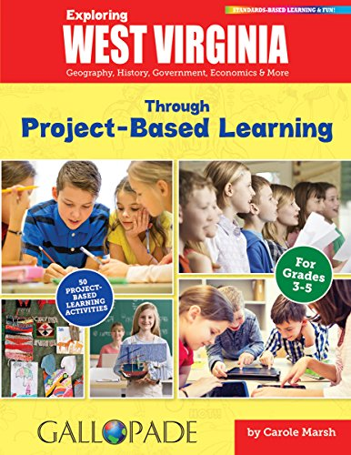 Exploring West Virginia Through Project-Based Learning: Geography,: Carole Marsh