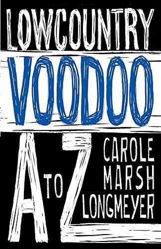 Lowcountry Voodoo A to Z: Marsh-Longmeyer, Carole
