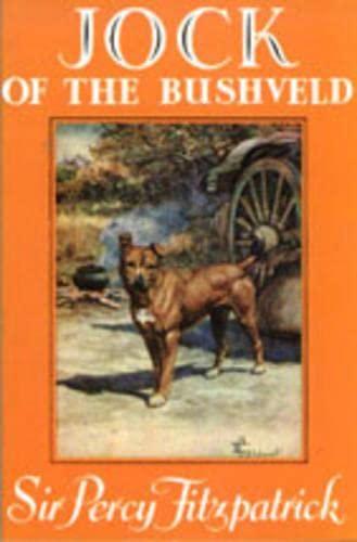 Jock of the Bushveld: Centenary Edition: Fitzpatrick, Sir Percy