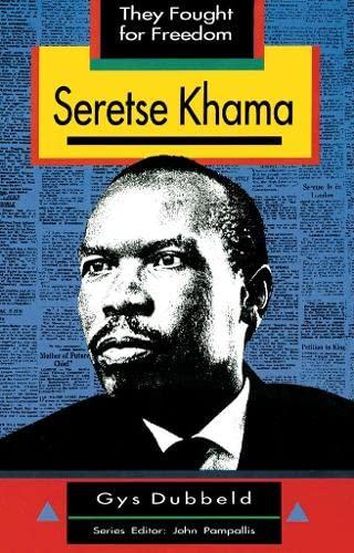 9780636016620: Seretse Khama: Grade 10, Grade 11, Grade 12 (They Fought for Freedom)