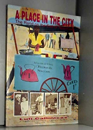 Place in the City: The Rand on the Eve of Apartheid (People's History of South Africa) (0636018083) by Callinicos, Luli
