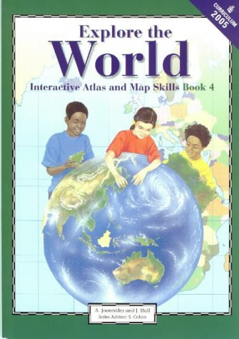 9780636032873: Explore the World: Book 4: Interactive Atlas and Map Skills (Geography & Atlases: New Primary Atlas Series (Grades 4-6) & New Primary Secondary Atlas Series (Grades 7-9))