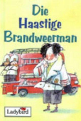 9780636037441: Die Haastige Brandweerman (Eerste Stories)