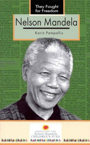NELSON MANDELA (THEY FOUGHT FOR FREEDOM): KARIN PAMPALLIS