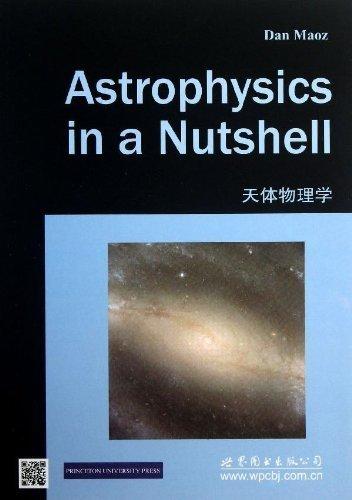 Astrophysics in a Nutshell (In a Nutshell: Dan Maoz