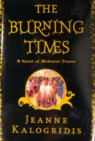 9780641520327: The Burning Times - A Novel Of Medieval France