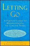 9780641529511: Letting Go: a Parents' Guide to Understanding the College Years
