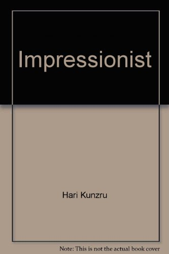 The Impressionist *Signed*: Kunzru, Hari