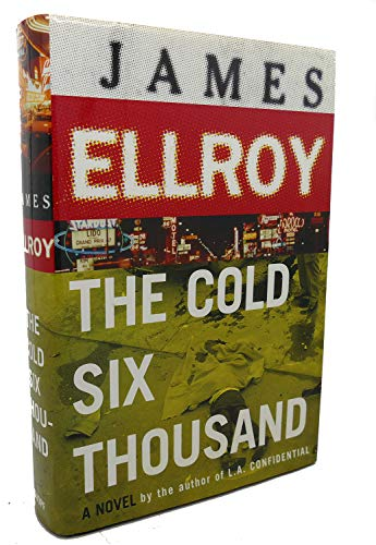 The Cold Six Thousand: Ellroy, James
