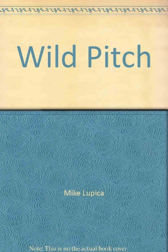 Wild Pitch (0641567979) by Mike Lupica