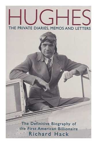 9780641571077: Hughes: The Private Diaries, Memos and Letters - The Definitive Biography of the First American Billionaire