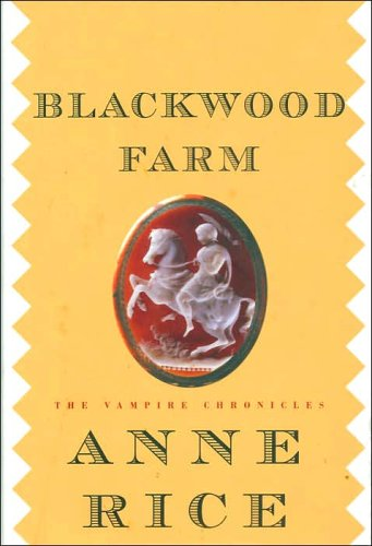 Blackwood Farm: The Vampire Chronicles (0641619340) by Anne Rice