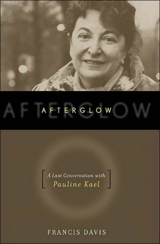 9780641636455: Afterglow: The Last Conversation with Pauline Kael