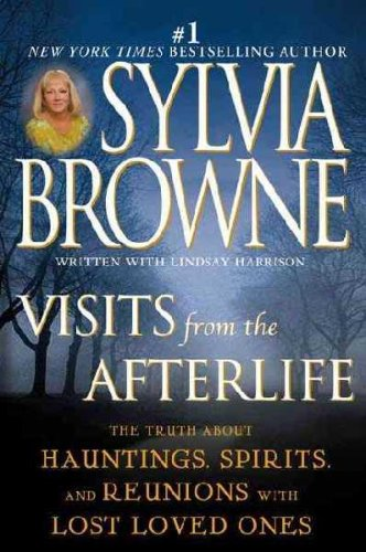 Visits From the Afterlife: Sylvia Browne