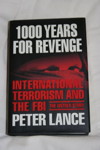 9780641650802: 1000 Years for Revenge: International Terrorism and the FBI - The Untold Story