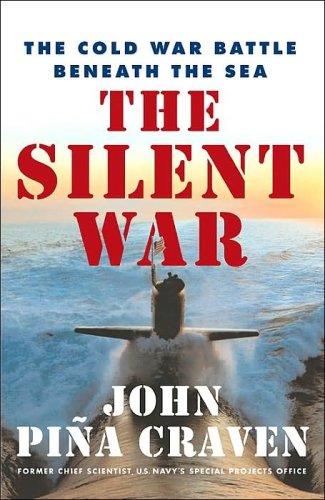 9780641694080: The Silent War: The Cold War Battle Beneath the Sea
