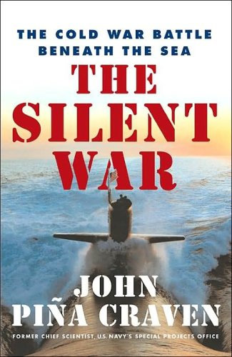 9780641694080: The Silent War: The Cold War Battle Beneath the Sea