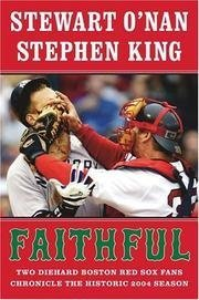9780641743801: FAITHFUL: TWO DIEHARD BOSTON RED SOX FANS CHRONICLE THE HISTORIC 2004 SEASON
