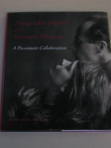 9780641767715: Margrethe Mather and Edward Weston: A Passionate Collaboration