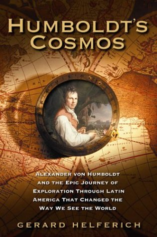9780641774102: Humboldt's Cosmos: Alexander Von Humboldt and the Latin American Journey That Changed the Way We See the World