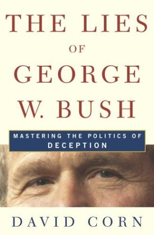 9780641786792: The Lies of George W. Bush: Mastering the Politics of Deception