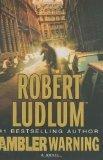 The Ambler Warning: Robert Ludlum