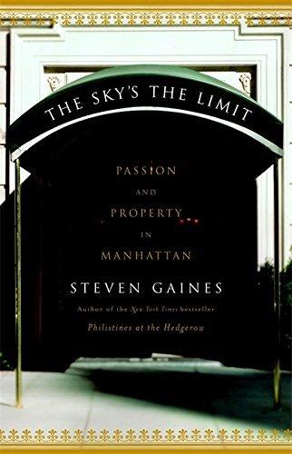 9780641812682: The Sky's the Limit: Passion and Property in Manhattan