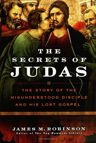 9780641846274: The Secrets of Judas: The Story of the Misunderstood Disciple and His Lost Gospel