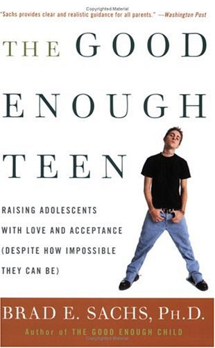9780641879081: The Good Enough Teen : Raising Adolescents with Love and Acceptance (Despite How Impossible They Can Be)