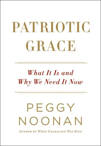 9780641892806: Patriotic Grace: What It Is and Why We Need It Now