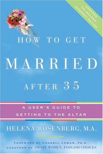 9780641893254: How to Get Married After 35 Revised Edition : A User's Guide to Getting to the Altar