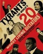 9780641894121: Tyrants: The World's 20 Worst Living Dictators