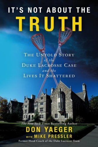 9780641899874: It's Not About the Truth: The Untold Story of the Duke Lacrosse Case and the Lives It Shattered