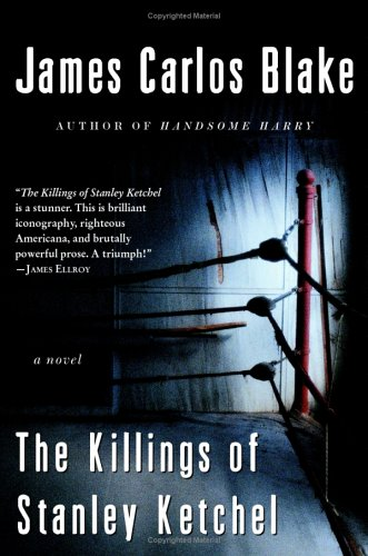 9780641918476: The Killings of Stanley Ketchel : A Novel [Hardcover] by Blake, James Carlos