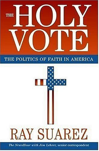 9780641919831: The Holy Vote: The Politics of Faith in America