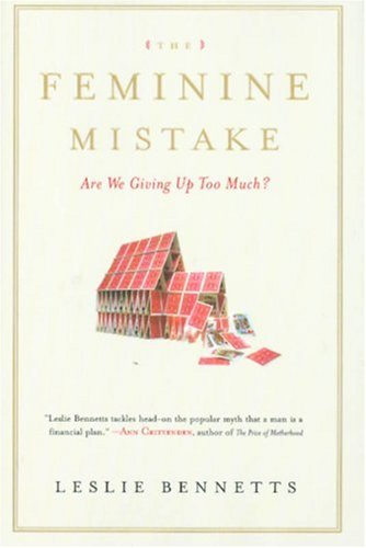 9780641951626: The Feminine Mistake: Are We Giving Up Too Much?