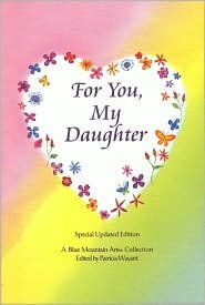 For You, My Daughter: A Collection of Poems: Susan Polis - Editor Schutz