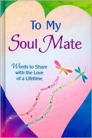 9780641953019: To My Soul Mate: Words to Share with the Love of a Lifetime