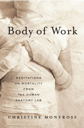 9780641957116: Body of Work: Meditations on Mortality from the Human Anatomy Lab