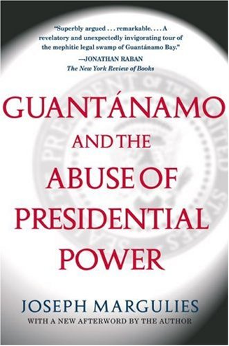 9780641970337: Guantanamo and the Abuse of Presidential Power