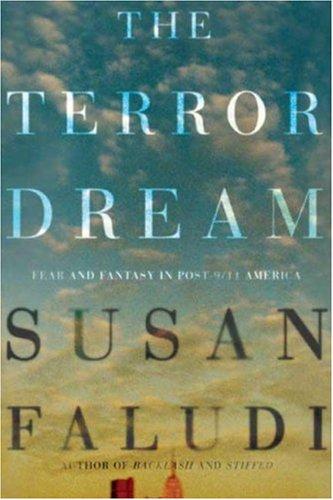 9780641973581: The Terror Dream: Fear and Fantasy in Post-9/11 America