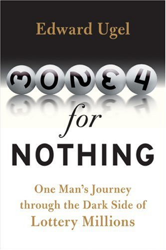 9780641975660: Money for Nothing: One Man's Journey Through the Dark Side of Lottery Millions
