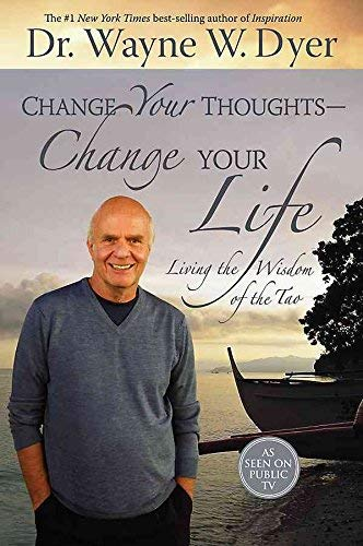 9780641995910: Change Your Thoughts - Change Your Life: Living the Wisdom of the Tao