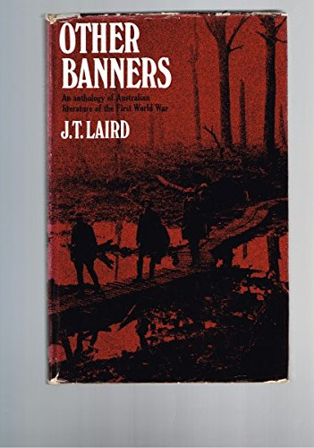 Other Banners: An Anthology of Australian Literature of the First World War