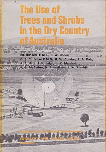 9780642000217: The Use of trees and shrubs in the dry country of Australia